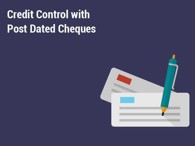 Credit Control with Post Dated Cheques