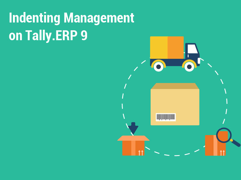 Indenting Management on Tally.ERP 9